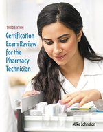CERTIFICATION EXAM REVIEW FOR THE PHARMACY TECHNICIAN (P)